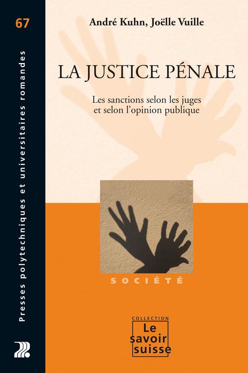La justice pénale ; les sanctions selon les juges et selon l'opinion publique