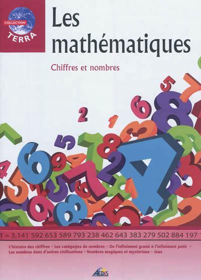 Les mathématiques ; chiffres et nombres