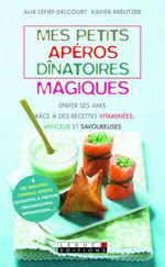 Vente Livre Numérique : Mes petites recettes magiques ; mes petits apéros dînatoires magiques  - Xavier Kreutzer - Alix Lefief-Delcourt