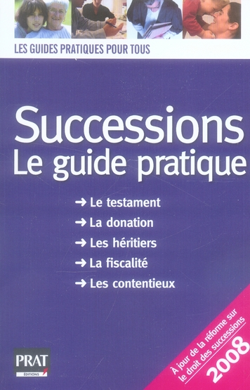 Succession : le guide pratique (édition 2008)