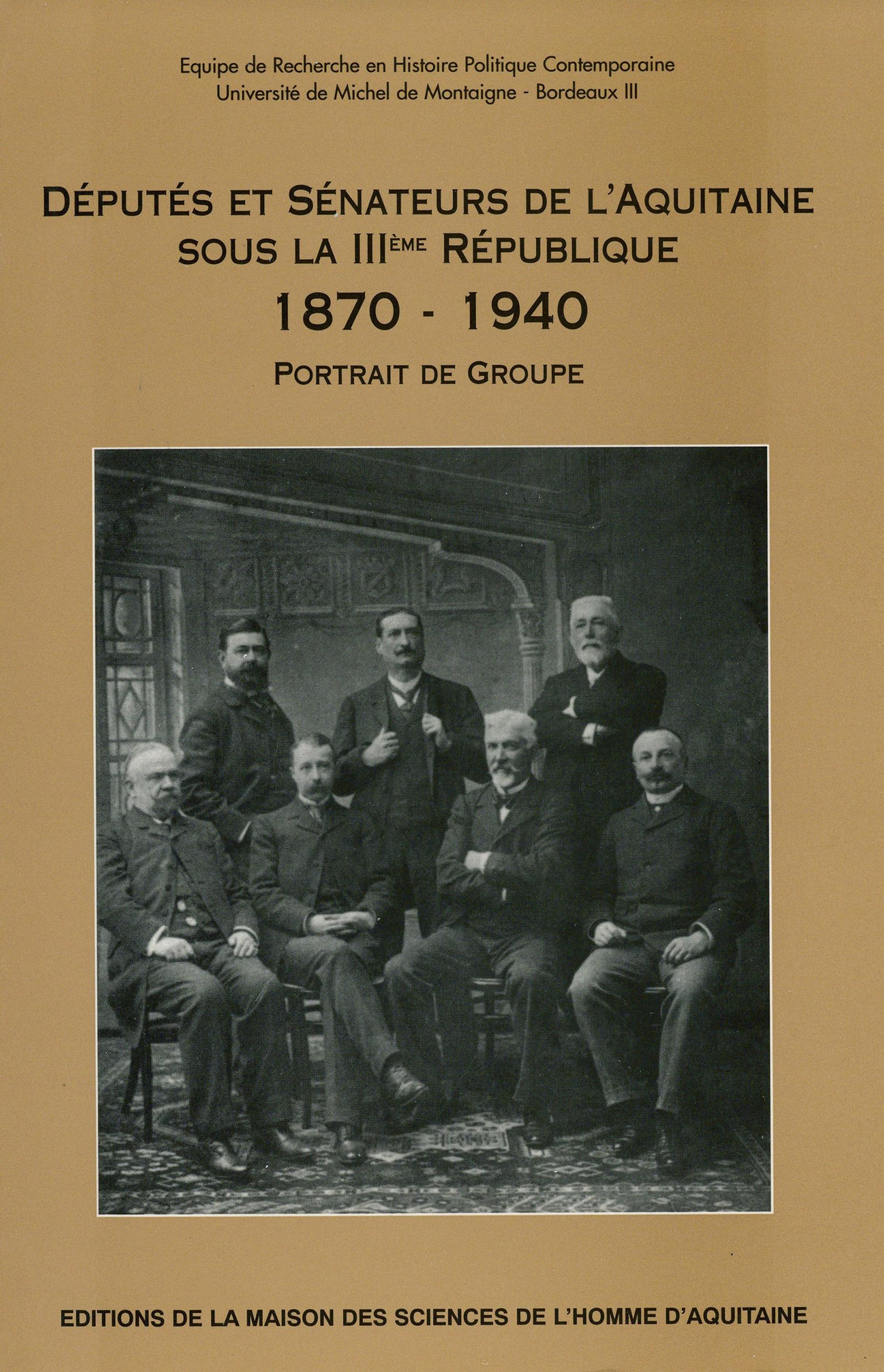 Députés et sénateurs de l´Aquitaine sous la IIIème République (1870-1940)