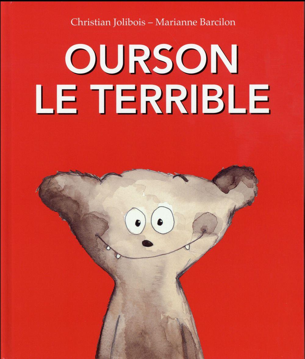 OURSON LE TERRIBLE Barcilon Marianne