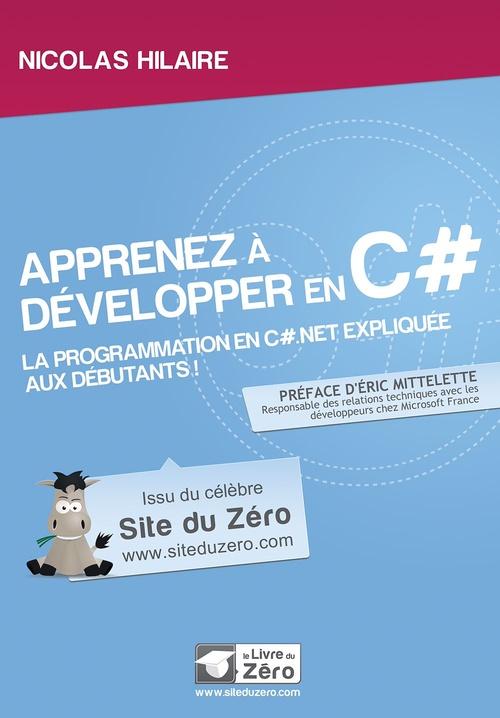 Apprenez A Developper En C# ; La Programmation C#.Net Expliquee Aux Debutants !