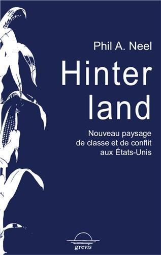 Hinterland ; nouveau paysage de classes et de conflits aux Etats-unis