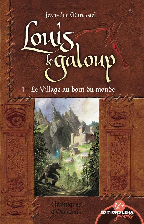 Louis le galoup t.1 ; le village au bout du monde