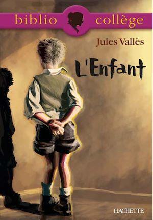 Bibliocollège - L'Enfant, Jules Vallès