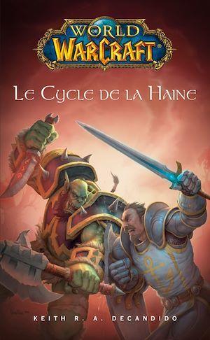 World of Warcraft - Le cycle de la haine