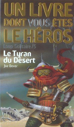 Loup solitaire T.5 ; le tyran du désert