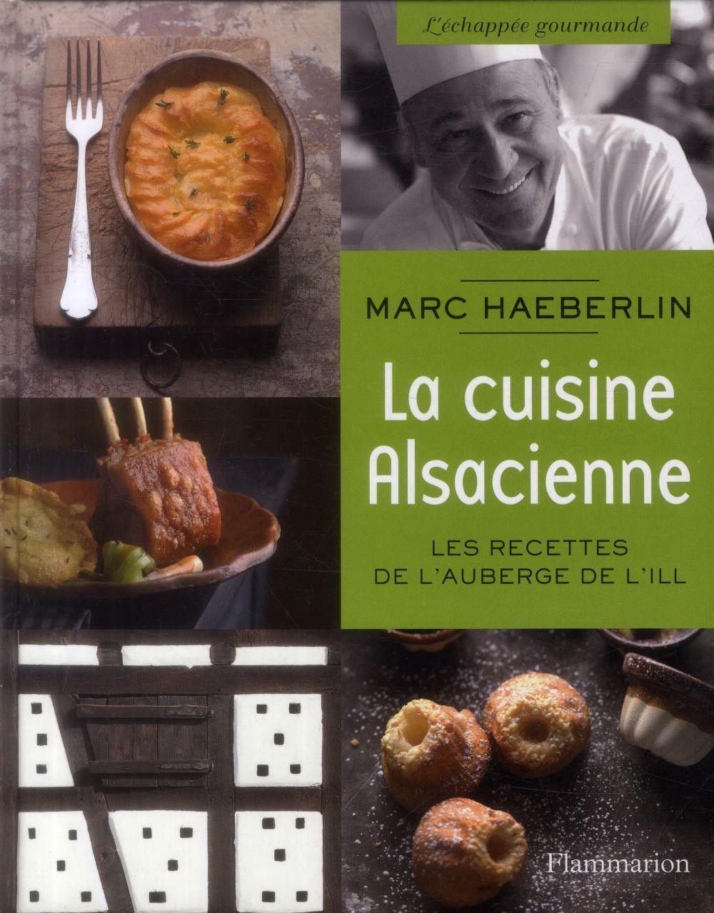 La cuisine alsacienne ; les recettes de l'auberge de l'Ill