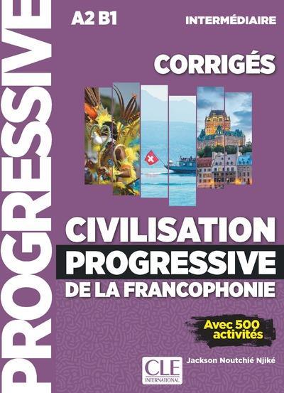 FLE ; civilisation progressive de la francophonie ; corrigés ; A2>B1 ; intermédiaire (édition 2019)