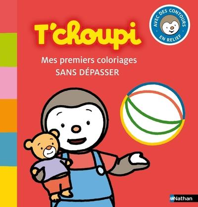 Les Coloriages De T'Choupi ; T'Choupi ; Mes Premiers Coloriages Sans Depasser !