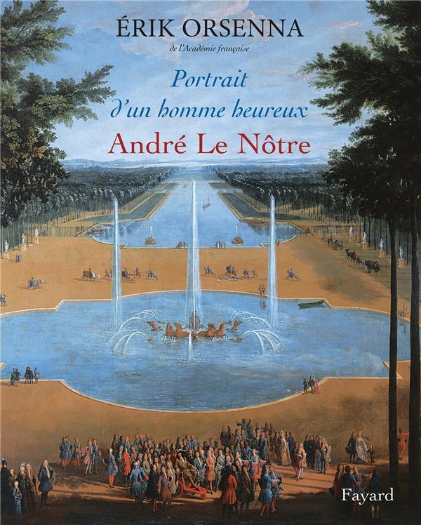 Portrait d'un homme heureux ; André Le Nôtre
