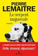 Le serpent majuscule  - Pierre Lemaitre