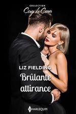 Vente EBooks : Brûlante attirance  - Liz Fielding