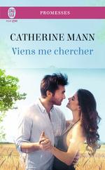 Vente EBooks : Viens me chercher  - Catherine Mann