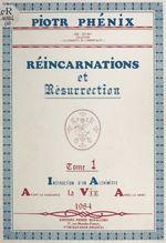 Vente EBooks : Réincarnations et résurrection (1)  - Piotr Phénix
