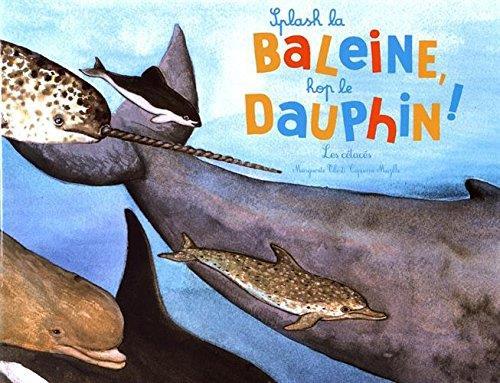 Splash la baleine ! hop le dauphin ! les cétacés