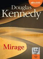 Vente AudioBook : Mirage  - Douglas Kennedy