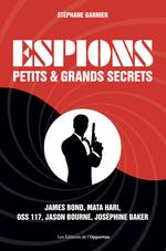 Vente Livre Numérique : Espions - Petits et grands secrets  - Stéphane GARNIER