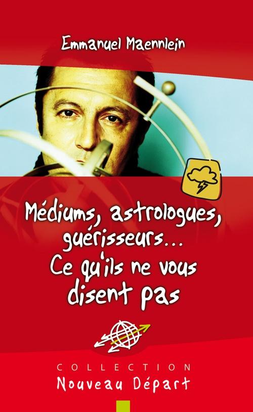 Voyants, astrologues, guerisseurs... ce qu'ils ne vous disent pas
