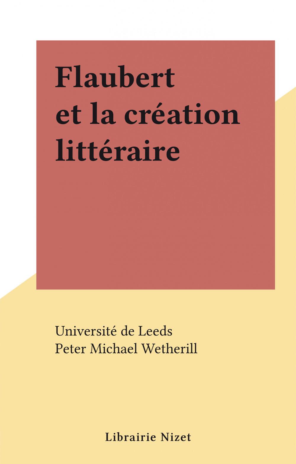 Flaubert et la création littéraire