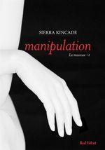 """Vente EBooks : Manipulation vol.1 de la trilogie """"La masseuse""""  - Sierra Kincade"""