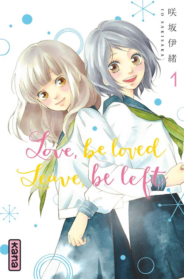 LOVE, BE LOVED LEAVE, BE LEFT  - TOME 1 Sakisaka Io