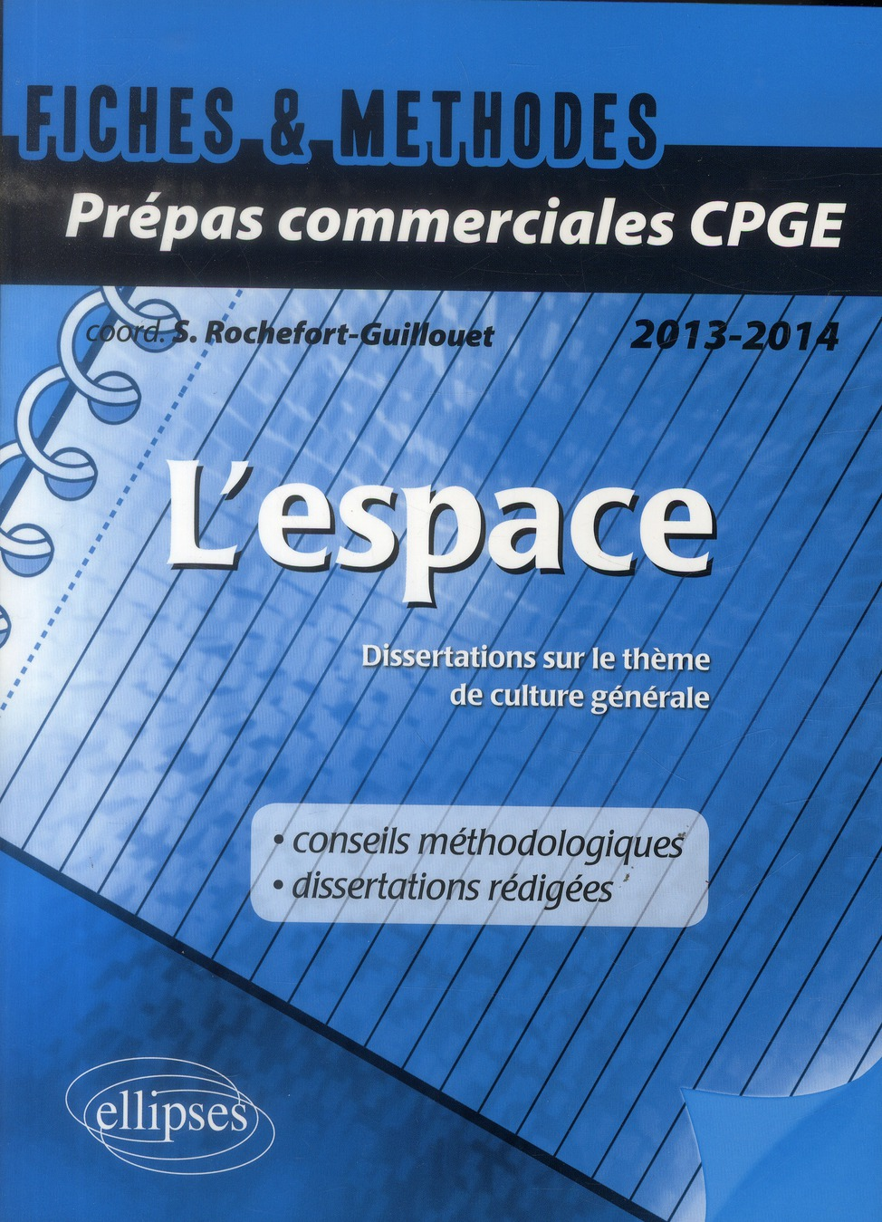 L'Espace ; Dissertations Sur Le Theme De Culture Generale ; Prepas Commerciales Cpge (Edition2013/2014)