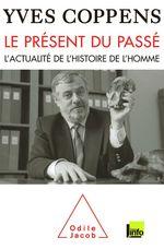 Vente Livre Numérique : Le Présent du passé  - Yves Coppens