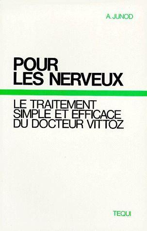 Pour les nerveux ; le traitement simple et efficace du docteur Vittoz