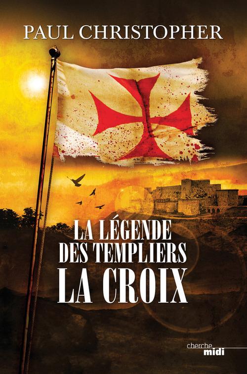 La légende des Templiers T.2 ; la croix