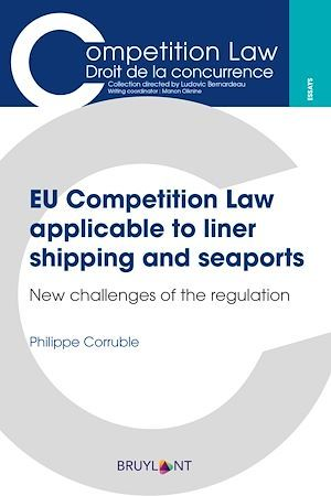 EU Competition Law applicable to liner shipping and seaports ; new challenges of the regulation
