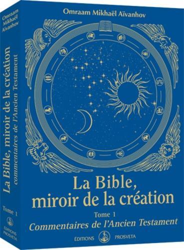 La Bible, miroir de la création t.1 ; commentaires de l'Ancien testament