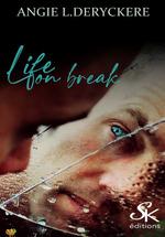 Life on break  - Angie L. Deryckere