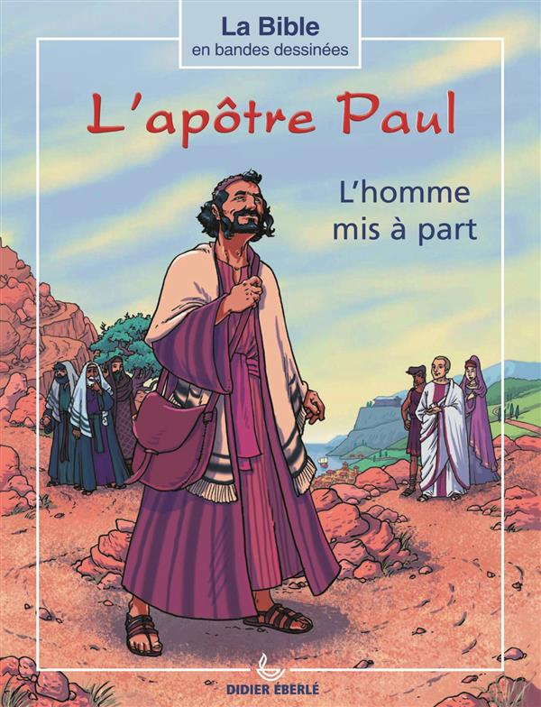 l'apôtre Paul ; l'homme mis à part