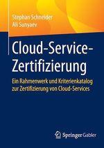 Cloud-Service-Zertifizierung  - Stephan Schneider - Ali Sunyaev