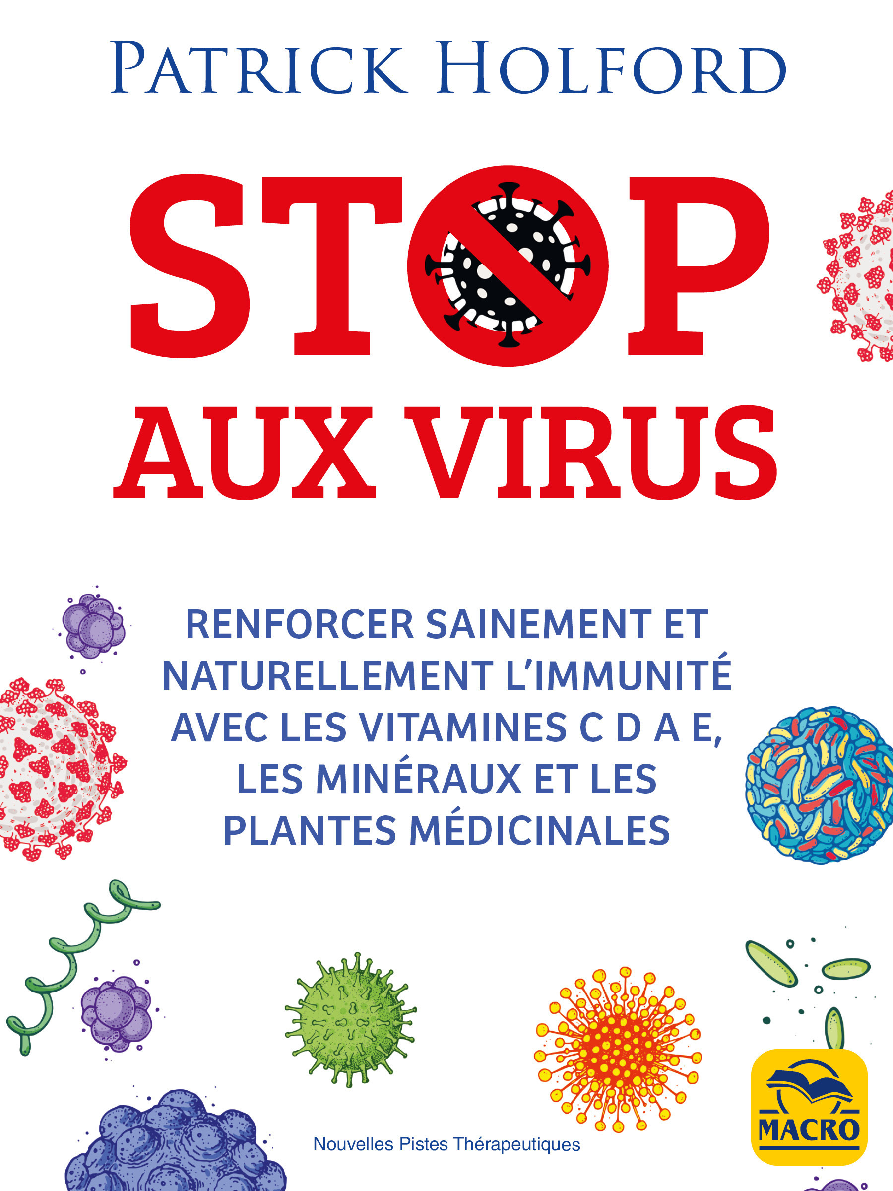 stop aux virus ; renforcer naturellement le système immunitaire et vaincre la grippe