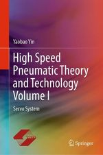 High Speed Pneumatic Theory and Technology Volume I