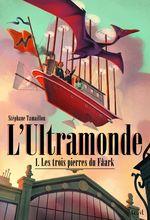 Vente EBooks : Les Trois pierres du Fâark. L'Ultramonde, Tome 1  - Stéphane TAMAILLON