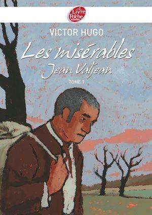 Les misérables 1 - Jean Valjean - Texte abrégé
