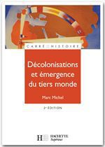 Décolonisations et émergence du tiers monde  - Marc Michel