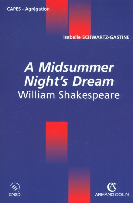 A midsummer night's dream ; william shakeaspeare ; capes-agregation