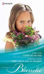 Vente Livre Numérique : L'enfant de son coeur - Triple surprise pour un chirurgien  - Jacqueline Diamond - Dianne Drake