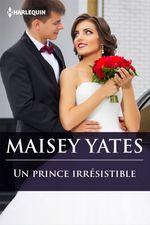 Vente Livre Numérique : Un prince irrésistible  - Maisey Yates