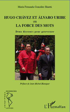 Hugo Chávez et Alvaro Uribe ou la force des mots ; deux discours pour gouverner