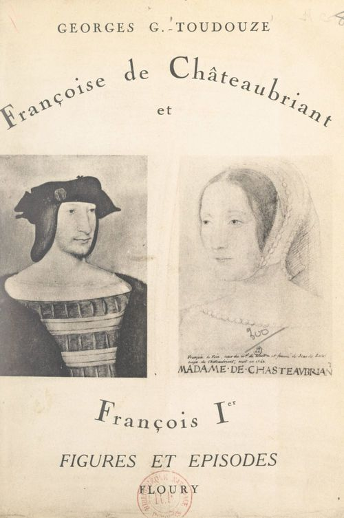 Françoise de Châteaubriant et François Ier  - Georges Gustave-Toudouze