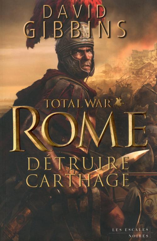 Total war Rome ; détruire Carthage