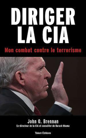 Diriger la CIA ; mon combat contre le terrorisme