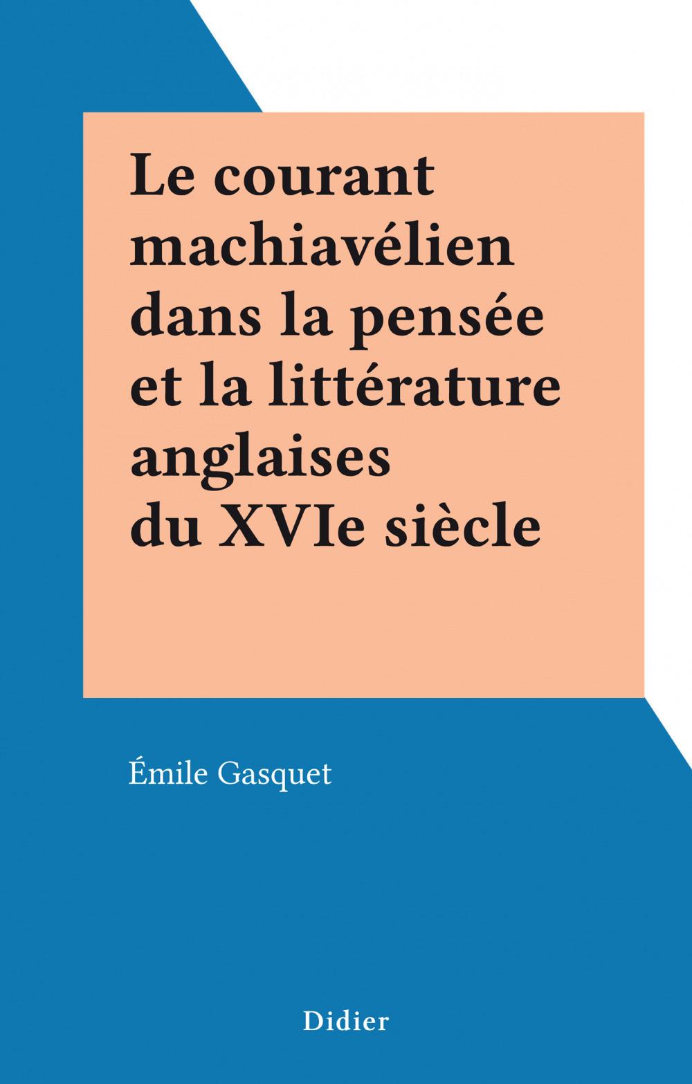 Le courant machiavélien dans la pensée et la littérature anglaises du XVIe siècle