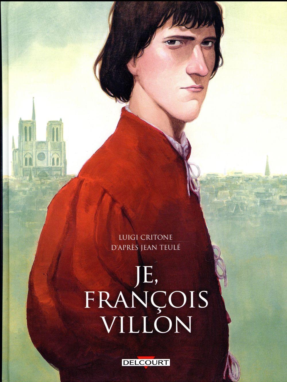 Je, François Villon ; INTEGRALE T.1 A T.3